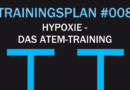 Trainingsplan #008: Gezieltes Atemmangel-Training