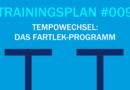 Trainingsplan #009: Fartlek- und Tempowechsel