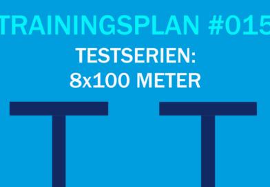 Trainingsplan #015: Leistungstest 8×100 Meter