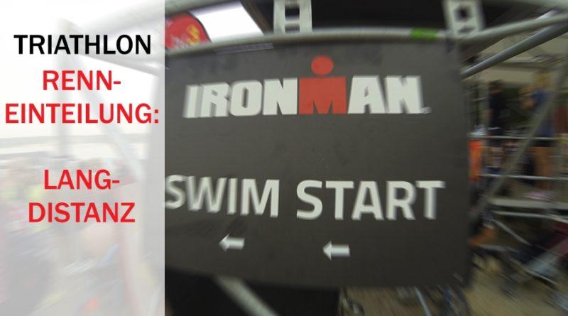 Renneinteilung Triathlon: Langdistanz 3.8-180-42,195km