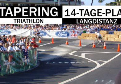 Triathlon Langdistanz: Das Tapering in den letzten 14 Tagen