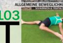 Trainingsplan #103: Beweglichkeits-Training für Schwimmer und Triathleten