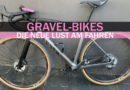 Gravel-Bike: Radfahren 2.0?