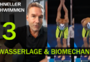 Schneller Schwimmen #03: Wasserlage – Integration der Biomechanik