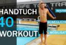 Das Handtuch-Workout: Warm-Up, Dehnen und Mobilisieren